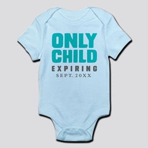 ONLY CHILD Expiring [Your Date Here] Bodysuit